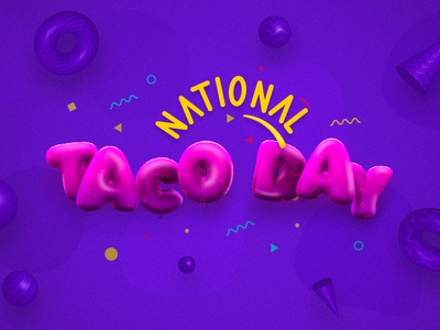National Taco Day geometric graphic typography design 3d c4d balloon
