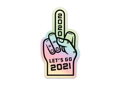 Let's Go 2021 Sticker holographic middle finger 2020 sticker