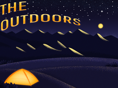 The Outdoors !! vector hiking campinas night space stars hills dribbble mountains tent camping landscape texture art design illustration