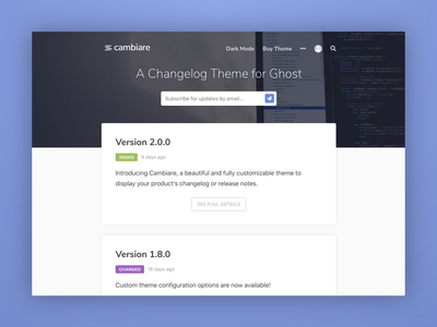 Cambiare - A Changelog and Release Notes Ghost Theme homepage web theme template minimal responsive clean ui changelog release notes clean ghost