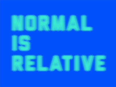 Life's Motto life motto quote normal is relative