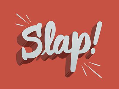 Slap! hand lettering custom lettering slap. lettering