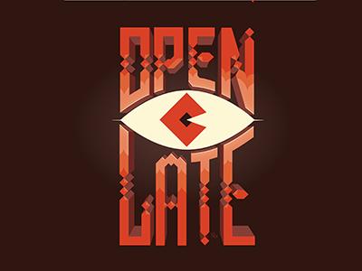 Open Late open late eye type lettering