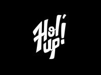 Hol' Up