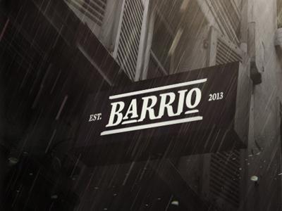 BARRIO Sign wbd branding sign mockup identity treatment type logo logotype barrio est