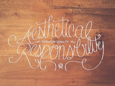 Aesthetical – Premium Quality – Responsibility lettering hand handscript type typography handlettering drawing letters