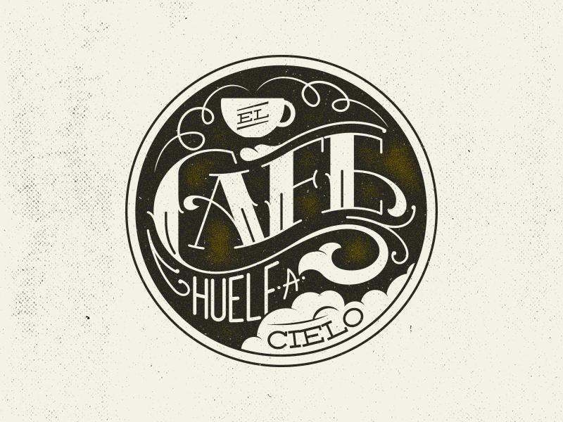 El Café Huele A Cielo coffee type typography handlettering lettering betype coaster logo handdraw sketch