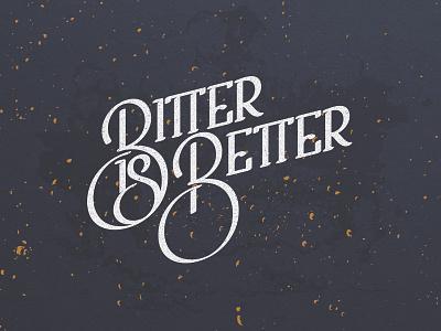 Bitter Is Better handlettering design beer letters custom typography type lettering