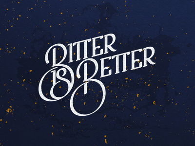 Bitter Is Better