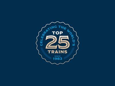 World's Top 25 Trains Badge branding modesto vintage design illustration boston webdesign ui trip luxury travel train 25 seal logo badge logo emblem badge