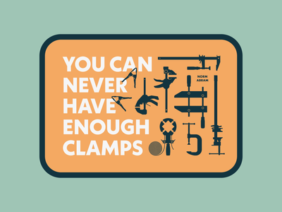 "Woodworking Series: ""You Can Never Have Enough Clamps"" poster sticker branding draplin clean vector illustration icons graphicdesign norm abram woodworking wood clamps"