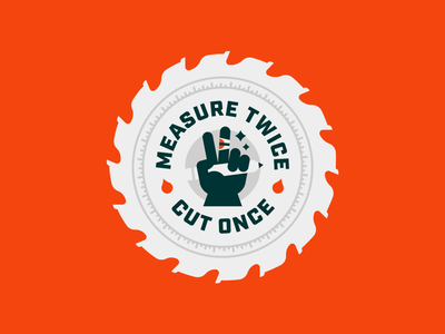 "Woodworking Series: ""Measure Twice Cut Once"" pt. II illustrator logo flat blade woodworking badge emblem icon clean branding typography vector design illustration"