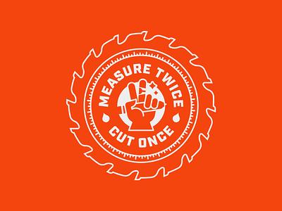 "Woodworking Series: ""Measure Twice Cut Once"" pt. II illustrator logo flat blade woodworking badge emblem icon clean branding typography vector design illustration"