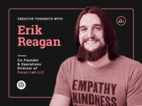 Creative Thoughts with Erik Reagan — 001
