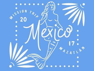 Mission Trip 2017 Mazatlan Mexico sea nautical flower typography line design mazatlan mexico mermaid