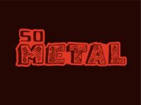So Metal