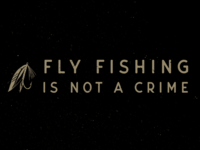 Fly Fishing Aint A Crime #2