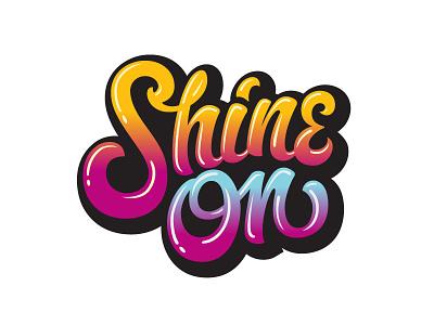 Shine On custom lettering hand lettered custom type type hand lettering lettering
