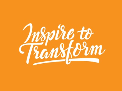Inspire to Transform calligraphy type hand lettering lettering