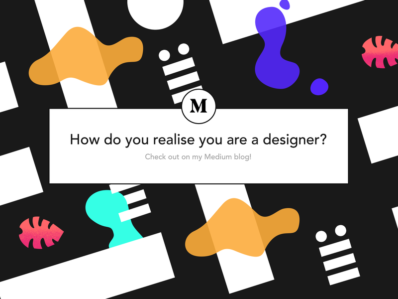 How do you realise you are a designer - Medium post pattern blog medium article illustration ux ui webdesign design