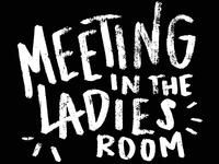 Meeting In The Ladies Room