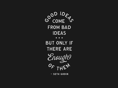 Good ideas come from bad ideas quote design branding design vintage font hand lettering hand drawn typeface vintage type type lockup typedesign type art lettering typographic art vintage typography