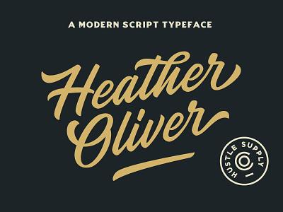Heather Oliver - A Modern Script Typeface signature cursive font hand lettering brand calligraphy lettering script logo typography vintage