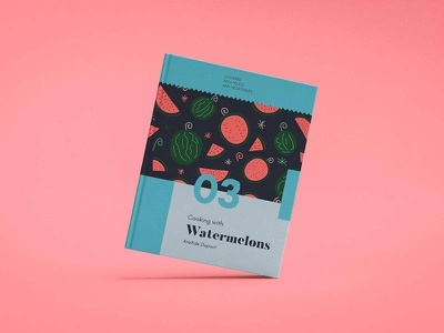 Cooking with Watermelons playful watermelons cooking editorial bookcover cover book cookbook illustration layout editorialdesign graphicdesign