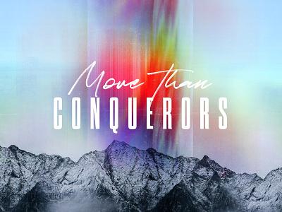 More Than Conquerors gradient mountain color conquerors more than sermon series