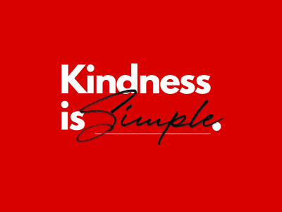 Kindness Is Simple. typography graphic design logo editorial magazine red kindness
