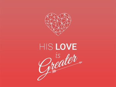 His Love Is Greater