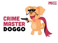 Crime Master Doggo