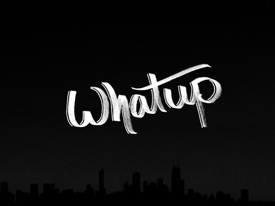 Whatup urban city white black handwriting script skyline chicago illustrator photoshop type typography