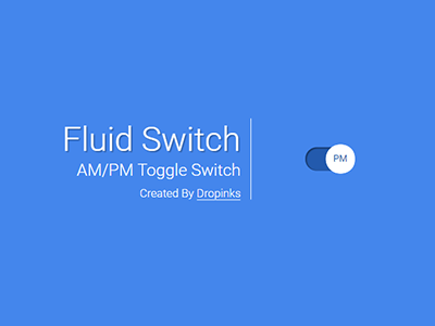 Fluid Switch for AM/PM fluid switch gooey switch am pm