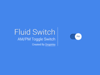Fluid Switch for AM/PM