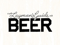 The Layman's Guide to Beer Logo Refresh
