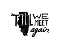 Till We Meet Again Illinois