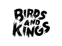 Birds & Kings Brush Typography