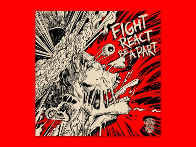 FIGHT REACT BE A PART album cover typography music band tdt design art illustration