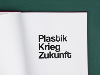 Plastic War Future book exhibition milstonesofplastic artdirection silkscreenprint graphicdesign editorialdesign design illustration future war plastic