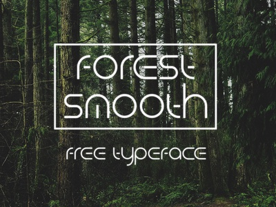 FOREST SMOOTH - FREE FUTURISTIC FONT modern futuristic font display free design typeface type font freebie free font freebie free