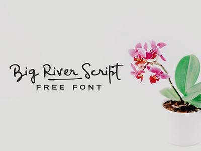 Big River Script - Free Handwritten Font decorative script brush font branding fonts free typeface hand drawn display font type typeface freebie free font free