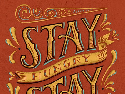 Stay Hungry By Justin Schafer On Dribbble