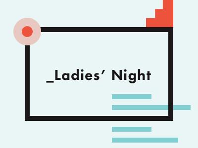 Ladies' Night 6 launch ladies women branding event website