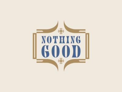 Nothing Good - Badge
