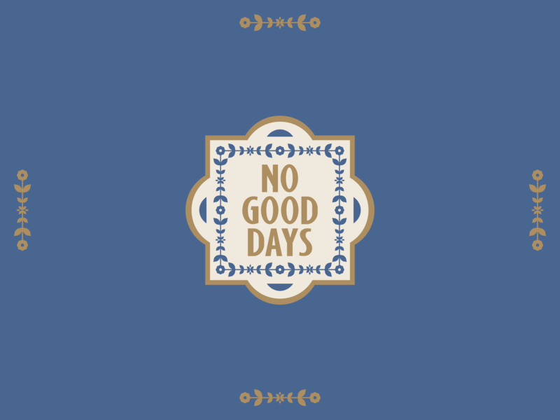 No Good Days Cont. brand branding logo design floral logo badge logo badge