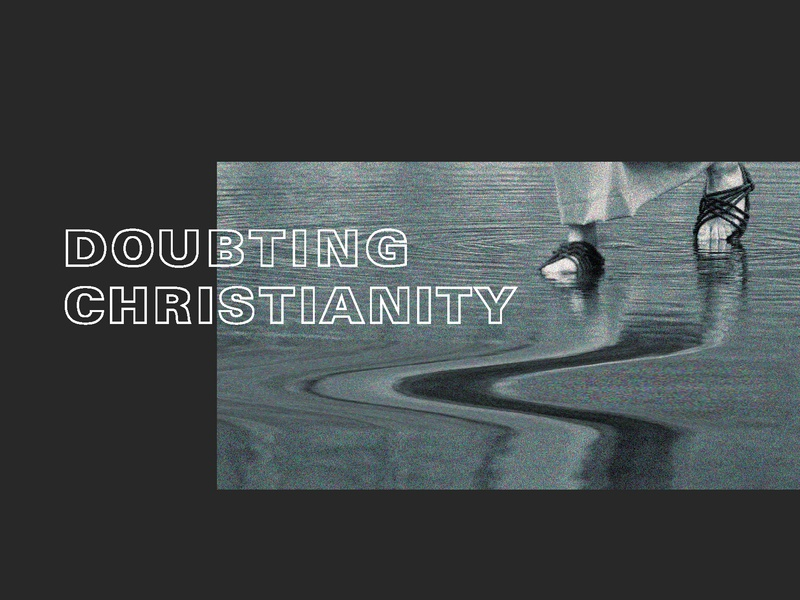Doubting Christianity - 2 warp jesus christ presbyterian church nashville