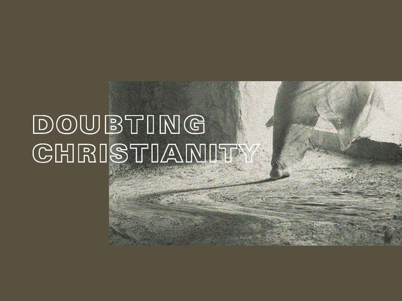 Doubting Christianity - 3 christianity sermon series jesus nashville christ presbyterian church