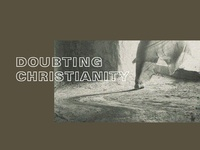Doubting Christianity - 3