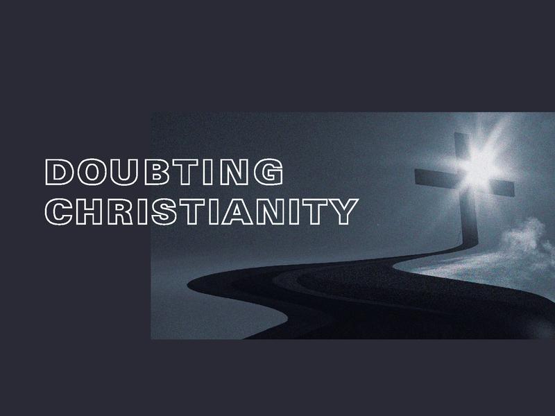 Doubting Christianity - 4 sermon series christianity jesus nashville christ presbyterian church
